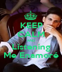 KEEP CALM AND Listening Me Enamoré - Personalised Poster A1 size