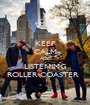 KEEP CALM AND LISTENING ROLLER COASTER   - Personalised Poster A1 size