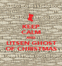 KEEP CALM AND LITSEN GHOST OF CHRISTMAS - Personalised Poster A1 size