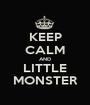 KEEP CALM AND LITTLE MONSTER - Personalised Poster A1 size