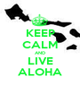 KEEP CALM AND LIVE ALOHA - Personalised Poster A1 size