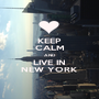KEEP CALM AND LIVE IN NEW YORK - Personalised Poster A1 size