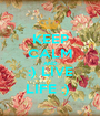 KEEP CALM AND :) LIVE LIFE :)  - Personalised Poster A1 size