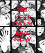 KEEP CALM AND LIVE NOW - Personalised Poster A1 size