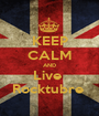 KEEP CALM AND Live  Rocktubre  - Personalised Poster A1 size