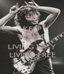 KEEP CALM AND LIVING EASY LIVING FREE - Personalised Poster A1 size
