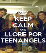 KEEP CALM AND LLORE POR TEENANGELS - Personalised Poster A1 size