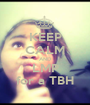 KEEP CALM AND LMP for a TBH - Personalised Poster A1 size