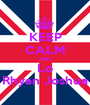 KEEP CALM AND Lo Rhyan Joshua - Personalised Poster A1 size