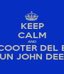 KEEP CALM AND LO SCOOTER DEL BODO E' UN JOHN DEERE - Personalised Poster A1 size