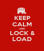 KEEP CALM AND LOCK & LOAD - Personalised Poster A1 size