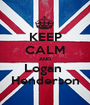 KEEP CALM AND Logan  Henderson - Personalised Poster A1 size