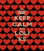 KEEP CALM AND LOLI KS - Personalised Poster A1 size