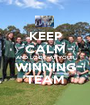 KEEP CALM AND LOOK AT YOUR WINNING TEAM - Personalised Poster A1 size