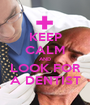 KEEP CALM AND LOOK FOR A DENTIST - Personalised Poster A1 size
