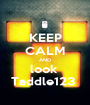 KEEP CALM AND look  Taddle123  - Personalised Poster A1 size
