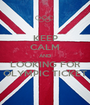 KEEP CALM AND LOOKING FOR OLYMPIC TICKET - Personalised Poster A1 size