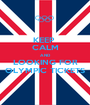 KEEP  CALM AND LOOKING FOR OLYMPIC TICKETS - Personalised Poster A1 size