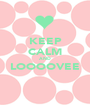 KEEP CALM AND LOOOOVEE  - Personalised Poster A1 size