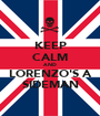 KEEP CALM AND LORENZO'S A SIDEMAN - Personalised Poster A1 size