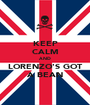 KEEP CALM AND LORENZO'S GOT A BEAN - Personalised Poster A1 size