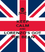 KEEP CALM AND LORENZO'S GOT THE BEAN - Personalised Poster A1 size