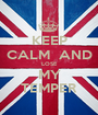 KEEP CALM  AND LOSE MY TEMPER - Personalised Poster A1 size