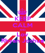 KEEP CALM AND Lov Rhyan Joshua - Personalised Poster A1 size