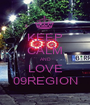 KEEP CALM AND LOVE 09REGION - Personalised Poster A1 size