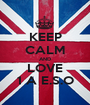 KEEP CALM AND LOVE 1 A E.S.O - Personalised Poster A1 size
