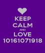KEEP CALM AND LOVE 10161071918 - Personalised Poster A1 size