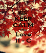 KEEP CALM AND Love 11 - C - Personalised Poster A1 size