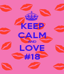 KEEP CALM AND LOVE #18 - Personalised Poster A1 size