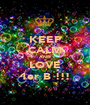 KEEP CALM AND LOVE 1er B !!! - Personalised Poster A1 size