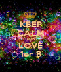 KEEP CALM AND LOVE 1er B - Personalised Poster A1 size