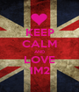 KEEP CALM AND LOVE 1M2 - Personalised Poster A1 size