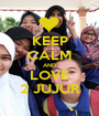 KEEP CALM AND LOVE 2 JUJUR - Personalised Poster A1 size