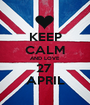 KEEP CALM AND LOVE 27  APRIL - Personalised Poster A1 size