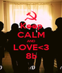 Keep CALM AND LOVE<3 8b - Personalised Poster A1 size