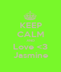 KEEP CALM AND Love <3 Jasmine - Personalised Poster A1 size