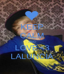 KEEP CALM AND LOVE <3 LALUNCIA - Personalised Poster A1 size
