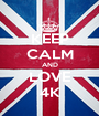 KEEP CALM AND LOVE 4K - Personalised Poster A1 size