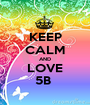 KEEP CALM AND LOVE 5B  - Personalised Poster A1 size