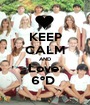 KEEP CALM AND Love  6ºD  - Personalised Poster A1 size