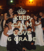 KEEP CALM AND LOVE 6 GRADE - Personalised Poster A1 size