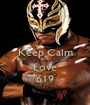 Keep Calm and Love 619 - Personalised Poster A1 size