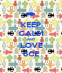 KEEP CALM AND LOVE 6CE - Personalised Poster A1 size