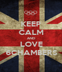 KEEP CALM AND LOVE 6CHAMBERS - Personalised Poster A1 size