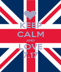 KEEP CALM AND LOVE 7.17 - Personalised Poster A1 size