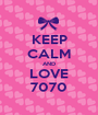 KEEP CALM AND LOVE 7070 - Personalised Poster A1 size